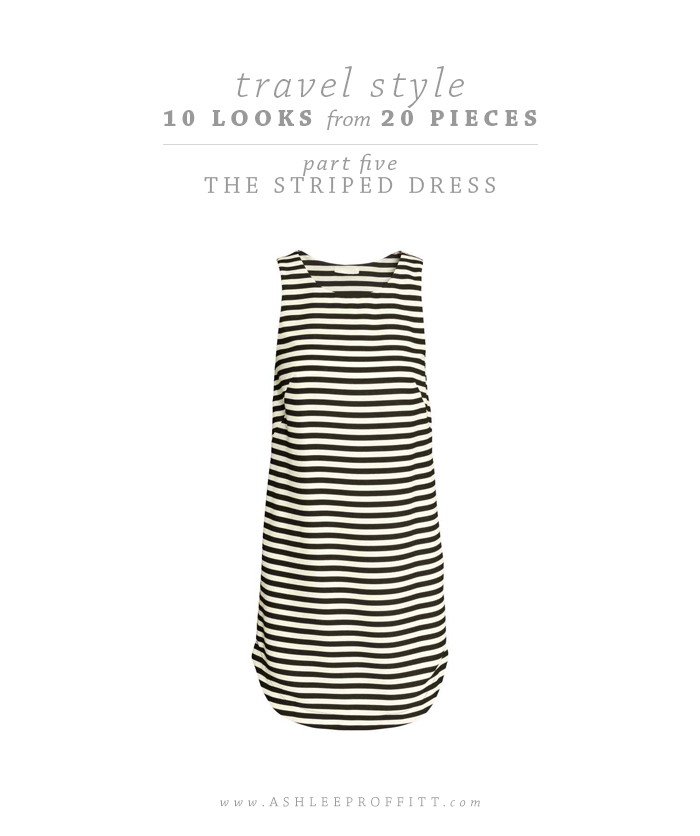 Travel Style: 10 Looks with 20 Pieces | Part Four: The Striped Dress | Intentional Style by Ashlee Proffitt and Megan Michele | Striped Dress by H&M