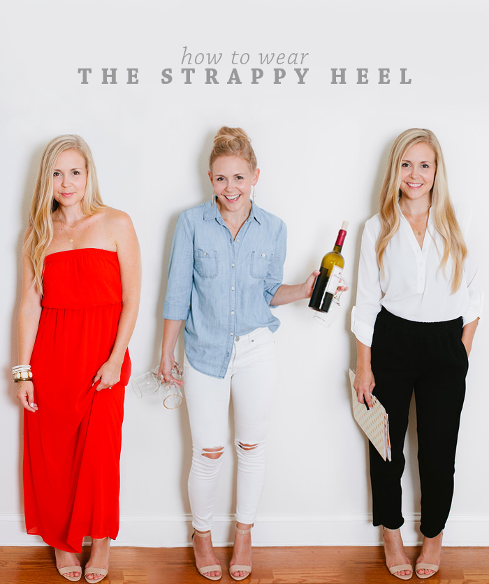 How To Wear A Strappy Heel: 3 Ways | Intentional Style by Megan Michele & Ashlee Proffitt