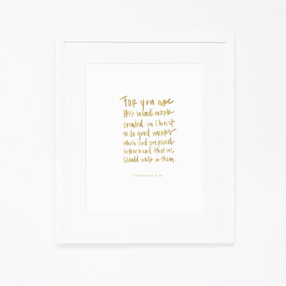 Ephesians 2.10 | Art Print by Ashlee Proffitt