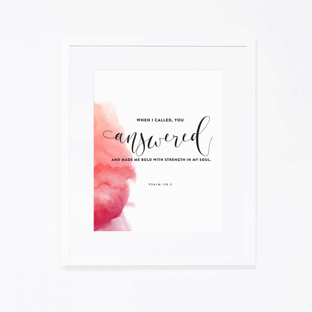 Psalm 138.3 | Art Print by Ashlee Proffitt